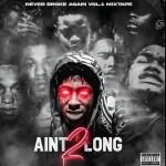 Never Broke Again – Ain't Too Long 2 (Full Mixtape)