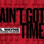Lil Wayne – Ain't Got Time
