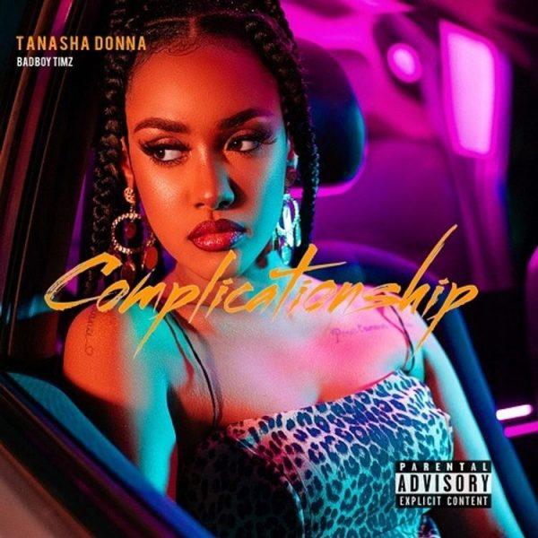 Tanasha Donna – Complicationship ft. Bad Boy Timz