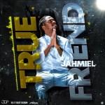 Jahmiel – True Friend