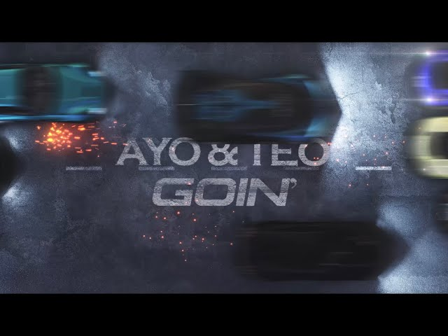 Ayo & Teo Goin' video