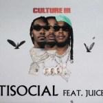 Migos Ft. Juice WRLD – Anti Social