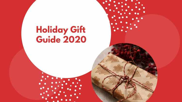 HOLIDAY GIFT GUIDE IDEAS 2020 FOR EVERYONE