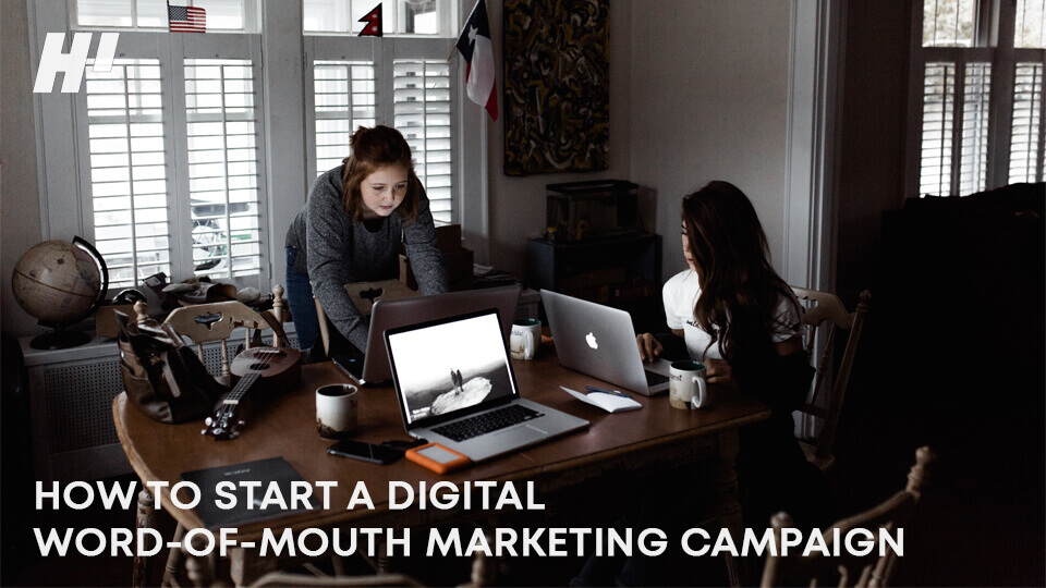 HOW-TO-START-A-DIGITAL-WORD-OF-MOUTH-MARKETING-CAMPAIGN