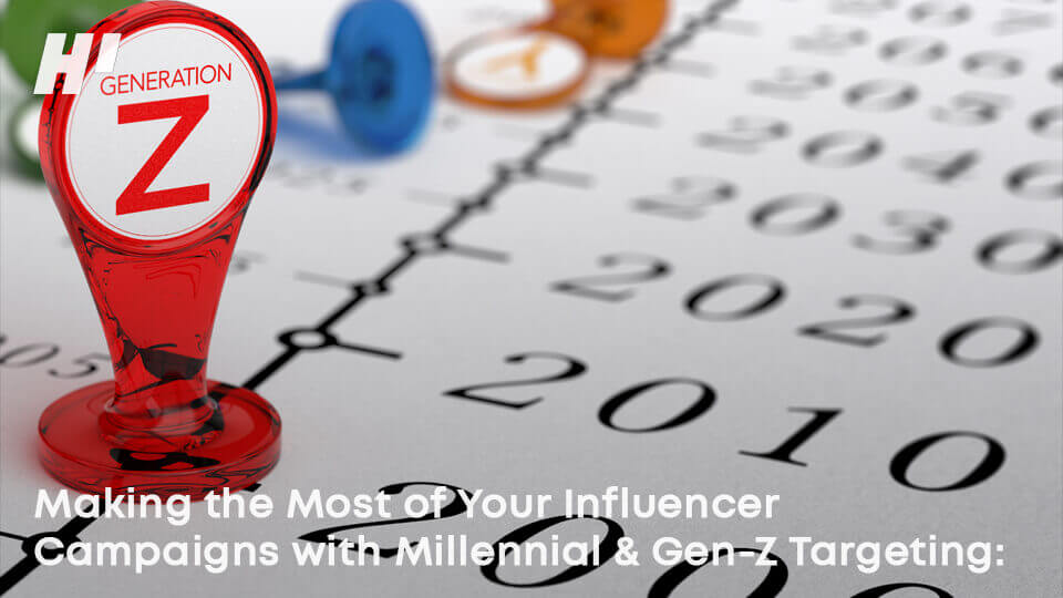 Making-the-Most-of-Your-Influencer-Campaigns-with-Millennial-&-Gen-Z-Targeting