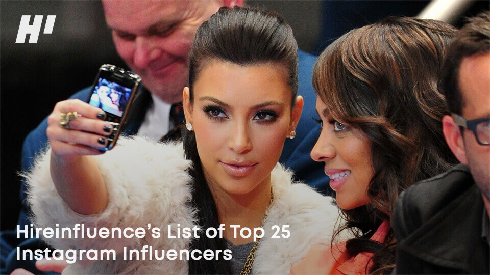 Hireinfluence's-List-of-Top-25-Instagram-Influencers