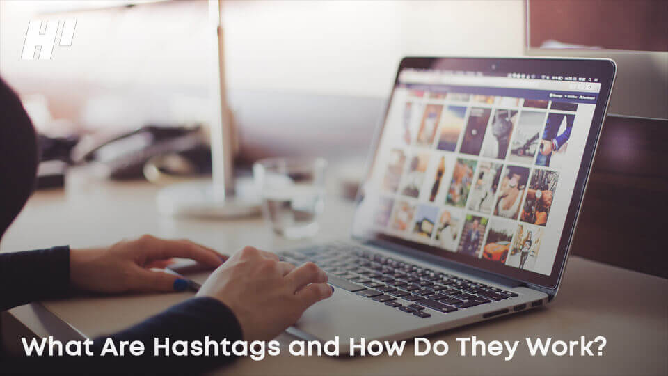 What-Are-Hashtags-and-How-Do-They-Work