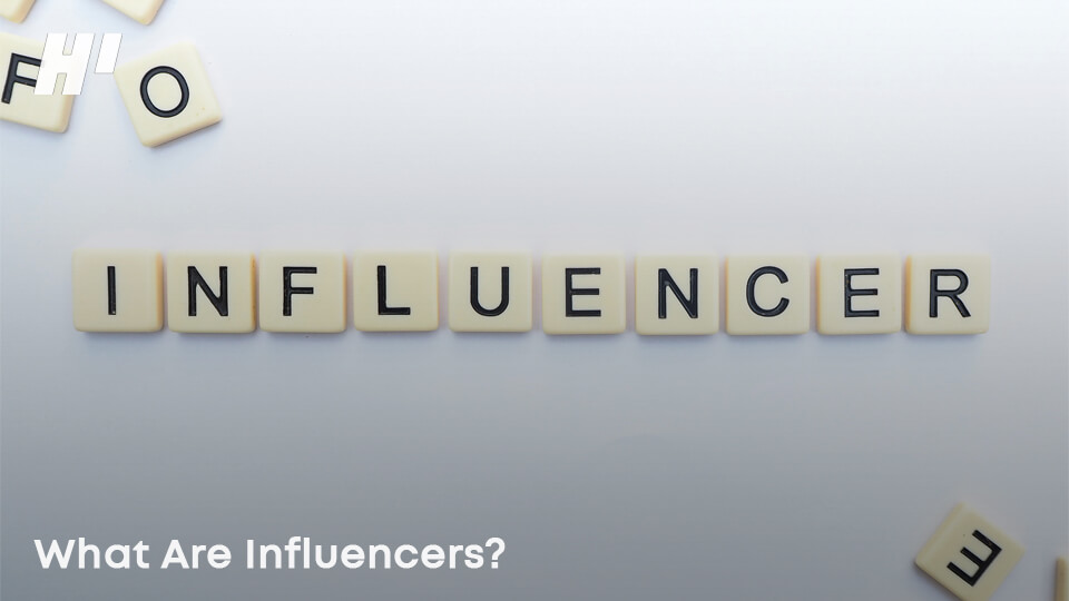What-Are-Influencers