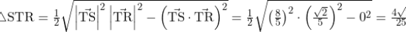 \triangle\mathrm{STR}=\frac{1}{2}\sqrt{\left|\vec{\mathrm{TS}}\right|^2\left|\vec{\mathrm{TR}}\right|^2-\left(\vec{\mathrm{TS}}\cdot\vec{\mathrm{TR}}\right)^2}=\frac{1}{2}\sqrt{\left(\frac{8}{5}\right)^2\cdot\left(\frac{\sqrt2}{5}\right)^2-0^2}=\frac{4\sqrt2}{25}