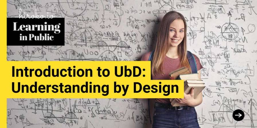 Banner image of a girl standing in front of a whiteboard filled with mathematical equations with text: Introduction to UbD: Understanding by Design.