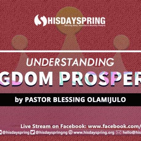 UNDERSTANDING KINGDOM PROSPERITY