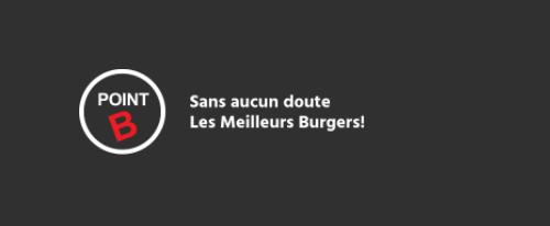 POINT B – Sans aucun doute les meilleurs burgers!
