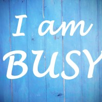 The Disease of Being Busy