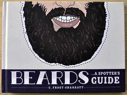 permalink to Beards: A Spotter's Guide by Cara Frost-Sharratt for sale on eBay for Charity by & in support of The Martlets Hospice