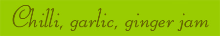 'Chilli, garlic, ginger jam' blog post banner