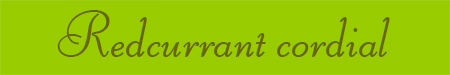 'Redcurrant cordial' blog post banner