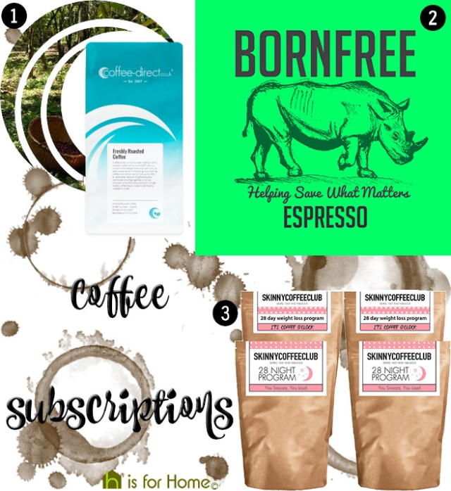 Coffee subscriptions   H is for Home