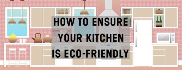 How to ensure your kitchen is eco-friendly | H is for Home