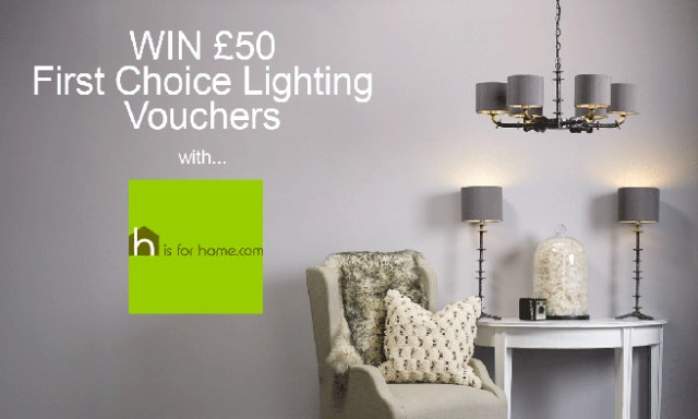 Win a £50 First Choice Lighting voucher | H is for Home