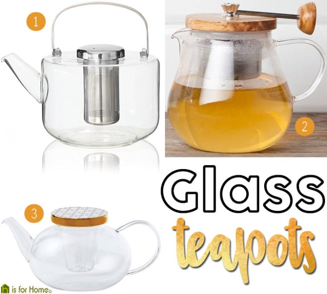 Selection of glass teapots | H is for Home