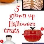 Gimme Five! Grown up Halloween treats