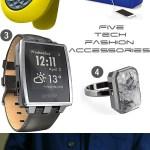 Gimme Five! Tech fashion accessories