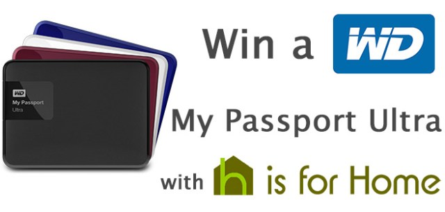 Win a WD My Passport Ultra external hard drive with H is for Home
