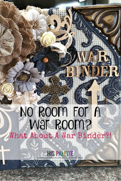 Start your own personal war binder today! #hispalette #warroom #warbinder #ideas #prayer #howtomakea #scriptures #journal #binder