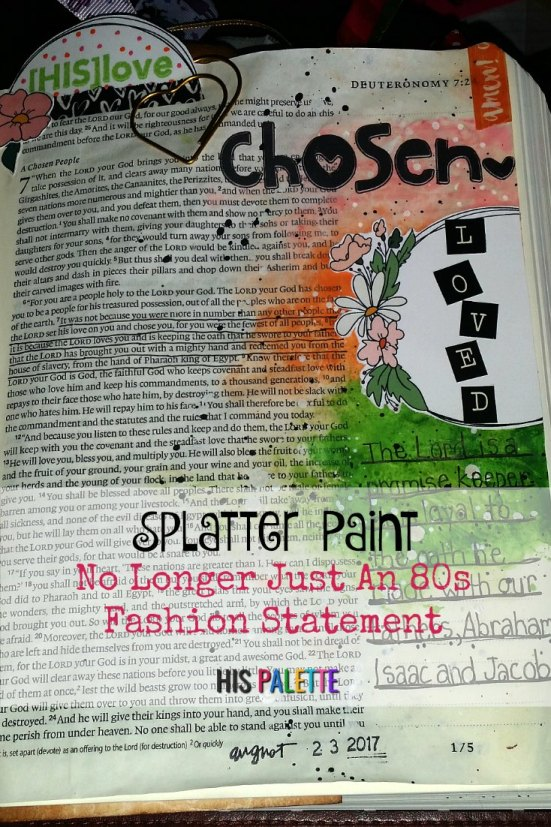 chosen and loved Bible journaling page using splatter paint
