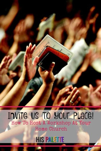 Invite Us To Your Place! How To Host A Workshop At Your Home Church