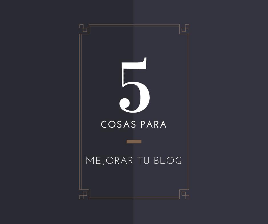 5 cosas para mejorar tu blog