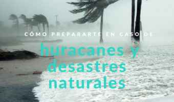 20 cosas que debes tener para prepararte para desastres naturales