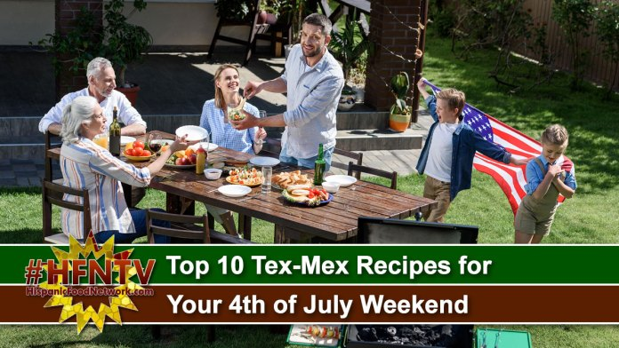 Top 10 Tex-Mex Recipes for Your 4th of July Weekend