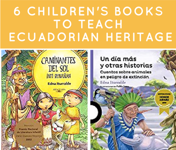 6 children's books to teach ecuadorian heritage