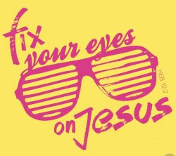 Try Something New Tuesday – Fix Your Eyes on Him