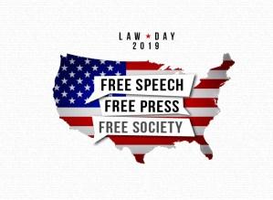 Law Day 2019 Free Speech Free Press Free Society