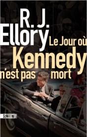 Couverture du roman « Le jour où Kennedy n'est pas mort » de R. J. Ellory (Sonatine, 2020)