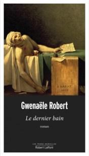 """Couverture du roman """"Le dernier bain"""" de Gwenaële Robert (Robert Laffont, 2019)"""