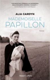 Couverture du roman Mademoiselle Papillon d'Alia Cardyn (Robert LAFFONT? 2020)