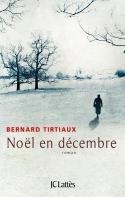 Couverture du roman « Noël en décembre » de Bernard Tirtiaux (JC Lattès, 2015)