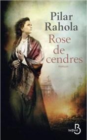 """Couverture du roman """"Rose de cendres"""" de Pilar Rahola(Belfond, 2018)"""