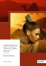 """Couverture du roman """"Hatshepsout, Fille du Dieu Amon"""" (Florence Ferrari, 2019, Numéro 7 éditions)"""