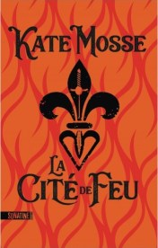 """Couverture du roman """"La cité de feu"""" de Kate Mosse (Sonatine, 2020)"""