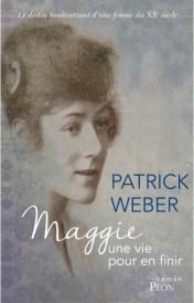 """Couverture du roman """"Maggie, une vie pour en finir"""" de Patrick Weber (Plon, 2018)"""