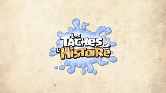 Histoire sympa avec les Taches de l'Histoire