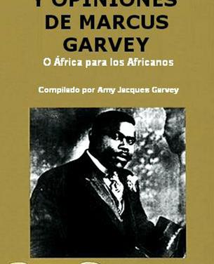 La Filosofía y Opiniones de Marcus Garvey