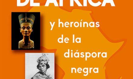 [Libro] Reinas de África y Heroínas de la diáspora negra