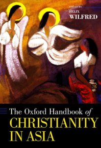 Read more about the article The Oxford Handbook of Christianity in Asia