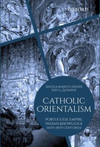 Read more about the article Catholic Orientalism: Portuguese Empire, Indian Knowledge (16th-18th Centuries)