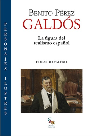 "Portada del libro ""Benito Peréz Galdós la figura del realismo español"", de Eduardo Valero"